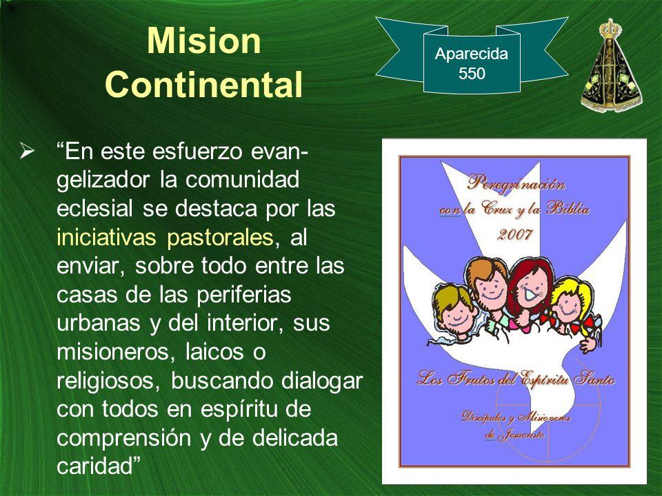 Mision Continental En este esfuerzo evan- gelizador la comunidad eclesial se destaca por las iniciativas pastorales, al enviar, sobre todo entre las c