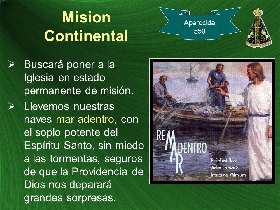 Mision Continental Buscará poner a la Iglesia en estado permanente de misión. Llevemos nuestras naves mar adentro, con el soplo potente del Espíritu S