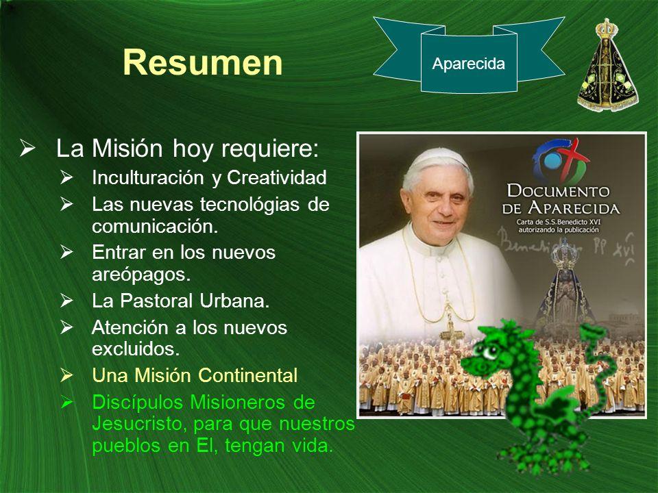 Resumen La Misión hoy requiere: Inculturación y Creatividad Las nuevas tecnológias de comunicación. Entrar en los nuevos areópagos. La Pastoral Urbana