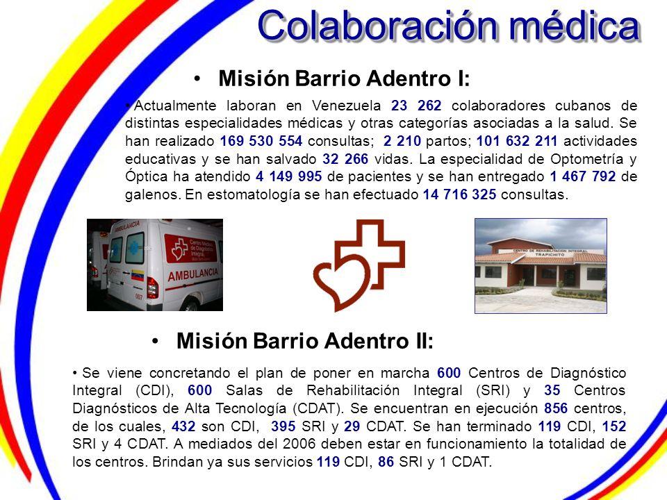 Colaboración médica Misión Barrio Adentro I: Misión Barrio Adentro II: Se viene concretando el plan de poner en marcha 600 Centros de Diagnóstico Inte