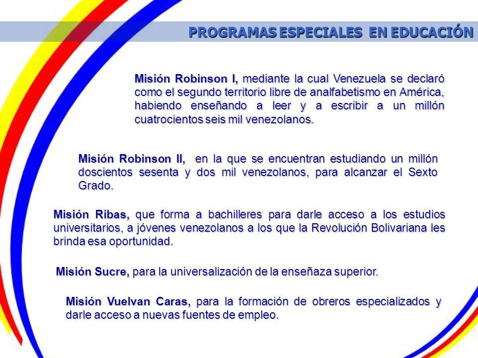 PROGRAMAS ESPECIALES EN EDUCACIÓN PROGRAMAS ESPECIALES EN EDUCACIÓN Misión Vuelvan Caras, para la formación de obreros especializados y darle acceso a