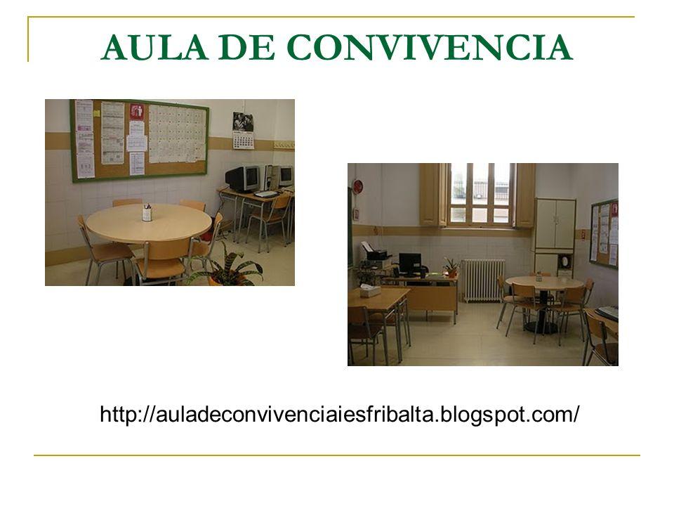 AULA DE CONVIVENCIA http://auladeconvivenciaiesfribalta.blogspot.com/