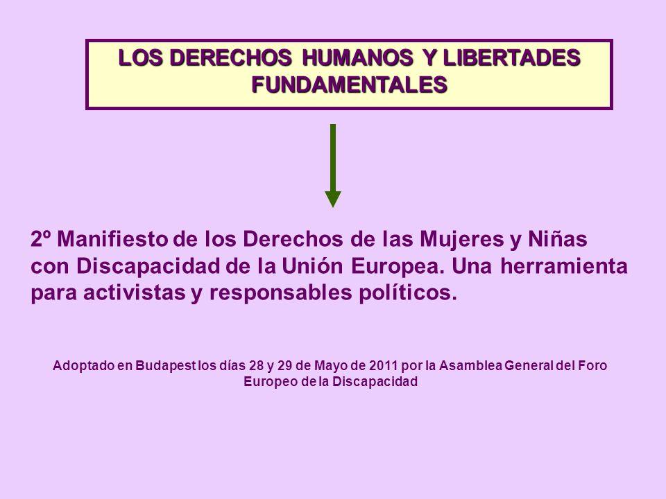 LOS DERECHOS HUMANOS Y LIBERTADES FUNDAMENTALES 2º Manifiesto de los Derechos de las Mujeres y Niñas con Discapacidad de la Unión Europea. Una herrami