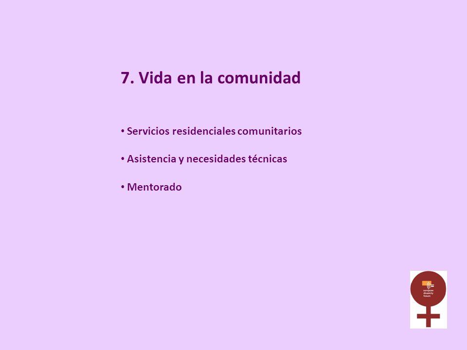 7. Vida en la comunidad Servicios residenciales comunitarios Asistencia y necesidades técnicas Mentorado