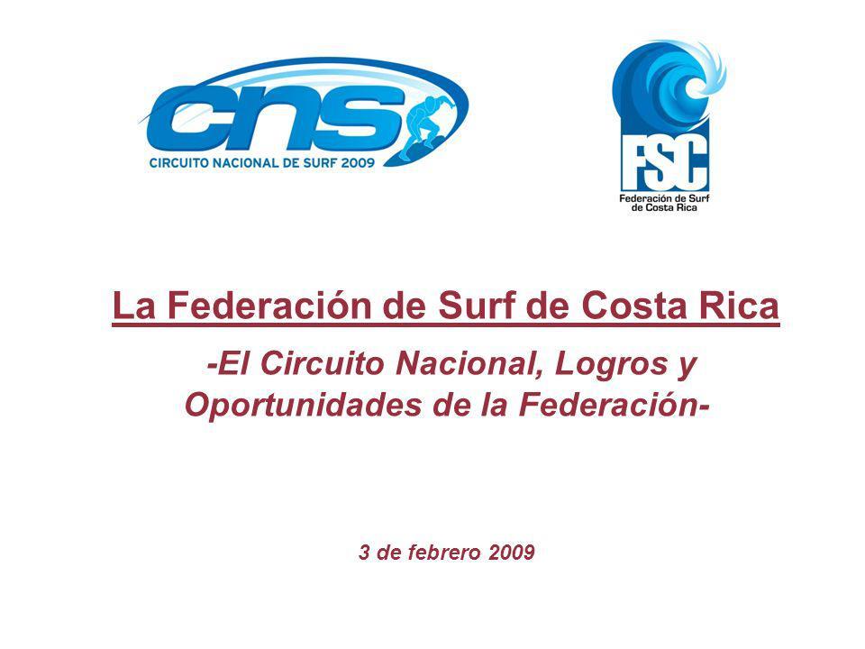La Federación de Surf de Costa Rica -El Circuito Nacional, Logros y Oportunidades de la Federación- 3 de febrero 2009