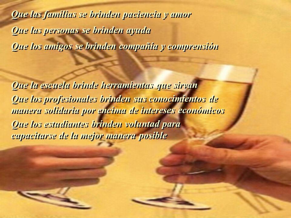 Brindemos Brindemos por lo que cada uno pueda