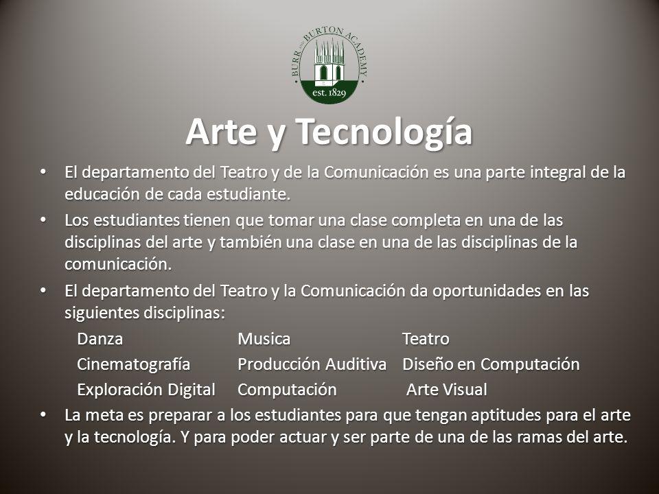Arte y Tecnología El departamento del Teatro y de la Comunicación es una parte integral de la educación de cada estudiante.