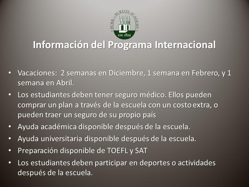 Información del Programa Internacional Vacaciones: 2 semanas en Diciembre, 1 semana en Febrero, y 1 semana en Abril.