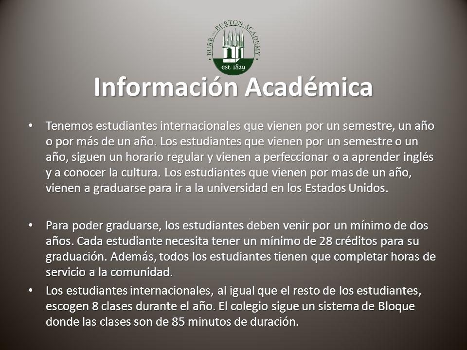 Información Académica Tenemos estudiantes internacionales que vienen por un semestre, un año o por más de un año.