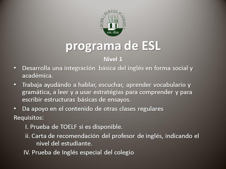 programa de ESL Nivel 1 Desarrolla una integración básica del inglés en forma social y académica.