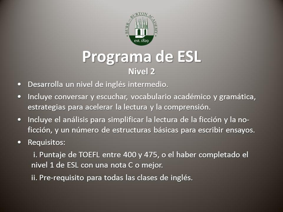 Programa de ESL Nivel 2 Desarrolla un nivel de inglés intermedio.Desarrolla un nivel de inglés intermedio.