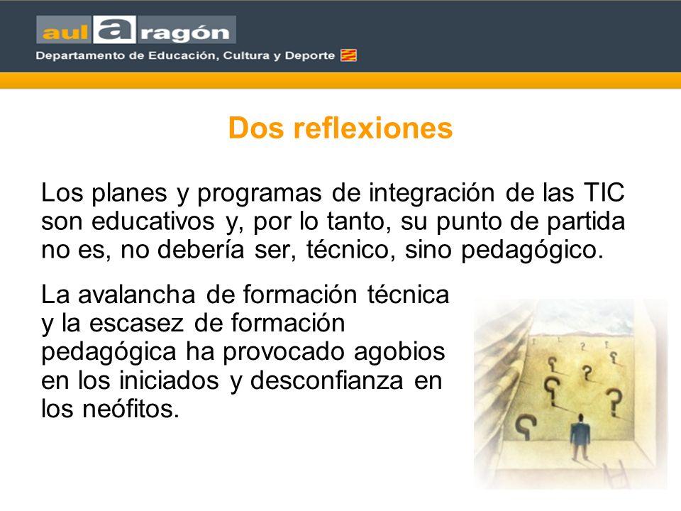Dos reflexiones Los planes y programas de integración de las TIC son educativos y, por lo tanto, su punto de partida no es, no debería ser, técnico, sino pedagógico.