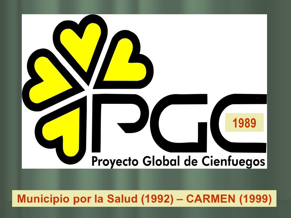 1989 Municipio por la Salud (1992) – CARMEN (1999)