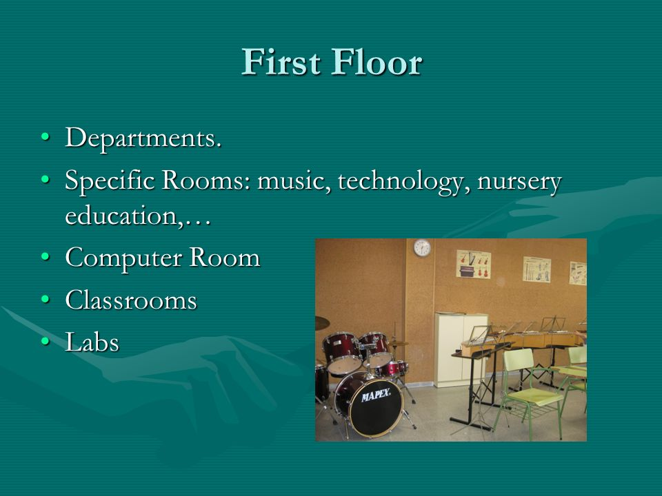 First Floor Departments.Departments. Specific Rooms: music, technology, nursery education,…Specific Rooms: music, technology, nursery education,… Comp