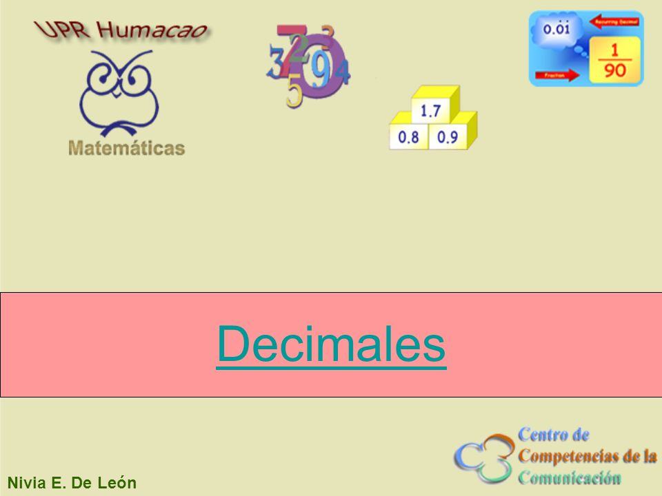 Decimales Lectura y escritura de números decimales Otra representación de un número decimal es como una fracción decimal.