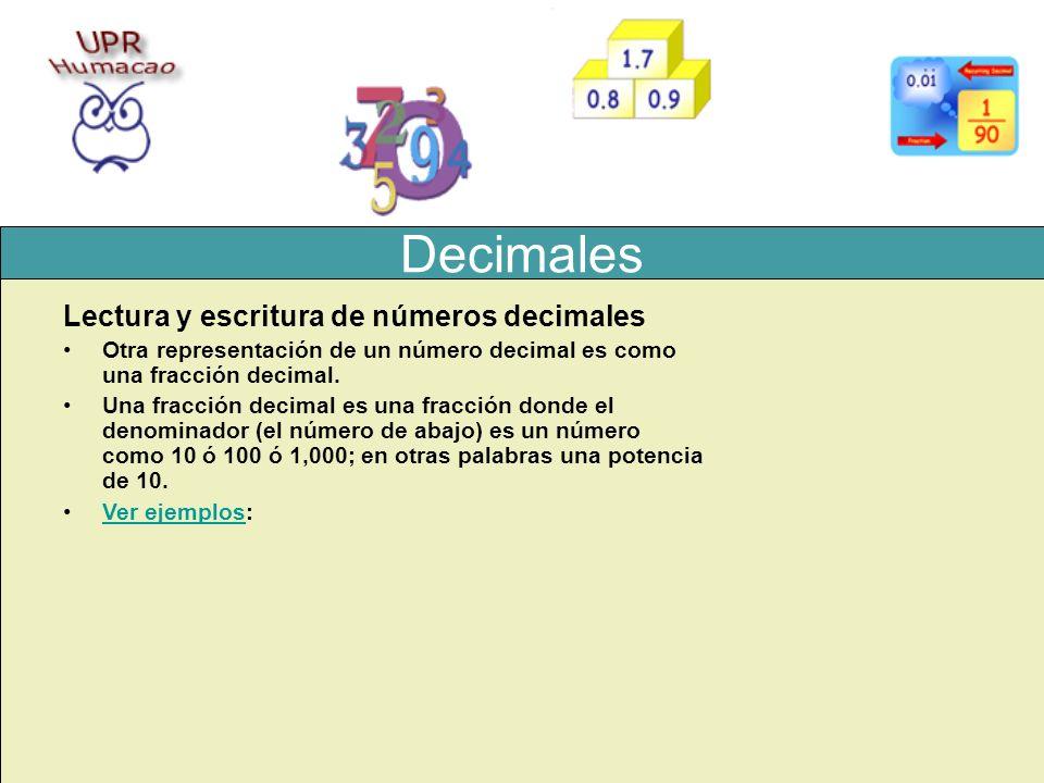Decimales Lectura y escritura de números decimales Otra representación de un número decimal es como una fracción decimal. Una fracción decimal es una