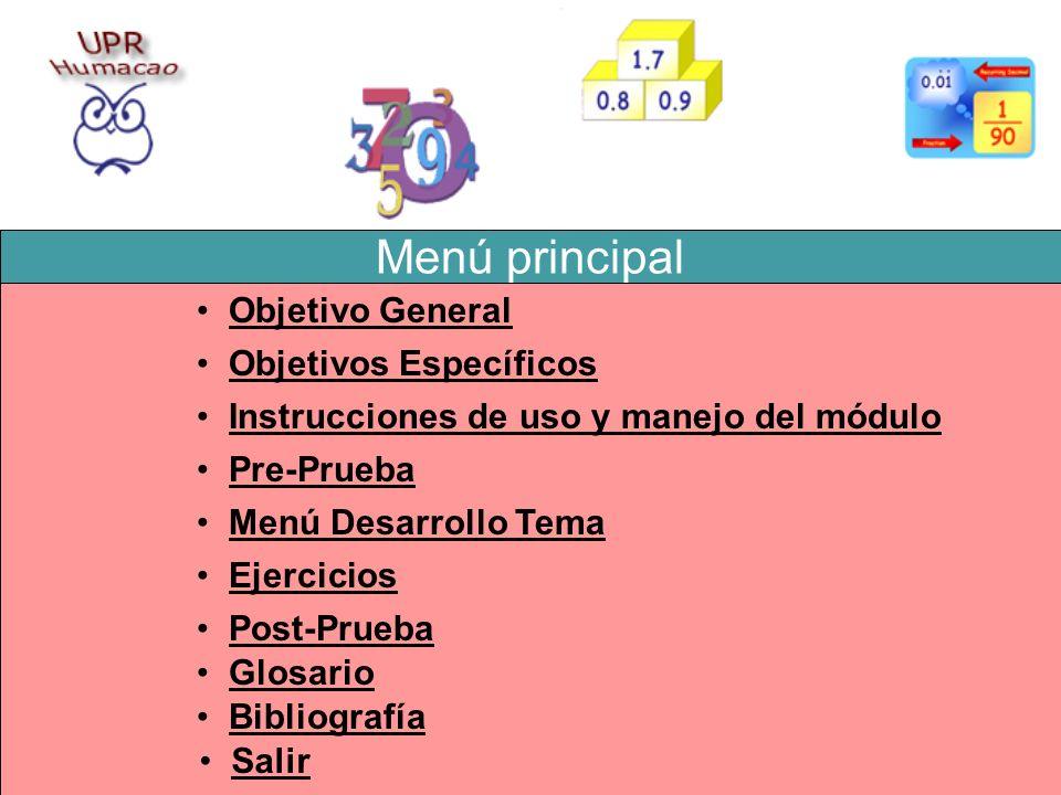 Menú principal Objetivo General Objetivo General Objetivos Específicos Objetivos Específicos Instrucciones de uso y manejo del módulo Instrucciones de