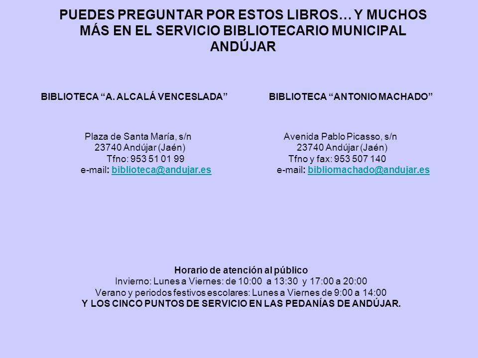 PUEDES PREGUNTAR POR ESTOS LIBROS… Y MUCHOS MÁS EN EL SERVICIO BIBLIOTECARIO MUNICIPAL ANDÚJAR BIBLIOTECA A.