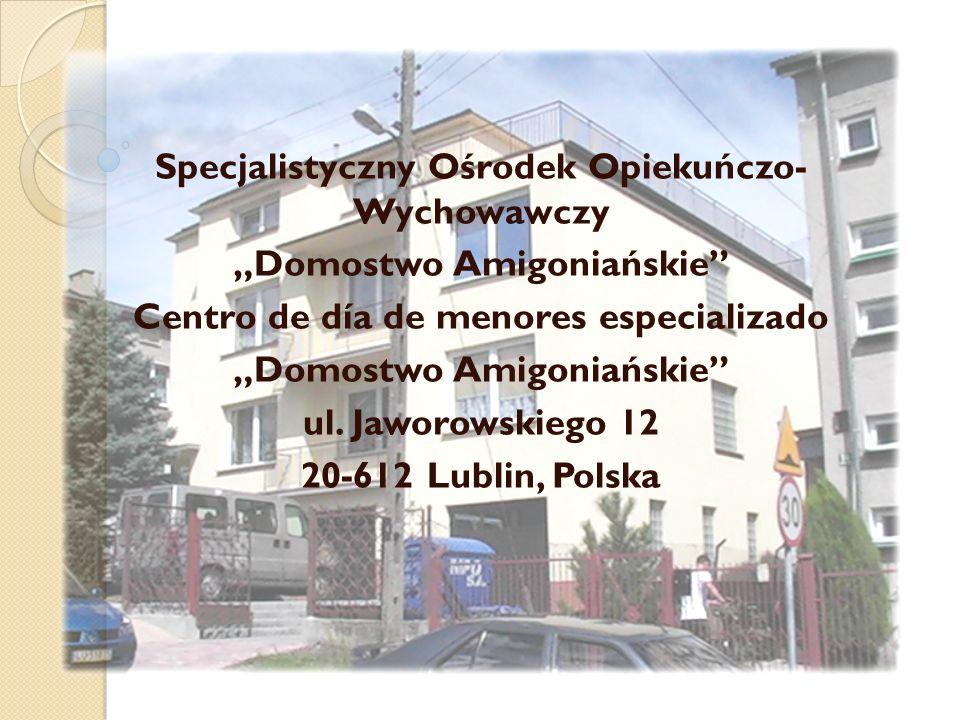 Specjalistyczny Ośrodek Opiekuńczo- Wychowawczy Domostwo Amigoniańskie Centro de día de menores especializado Domostwo Amigoniańskie ul.