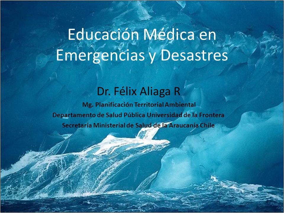 Educación Médica en Emergencias y Desastres Dr.Félix Aliaga R Mg.