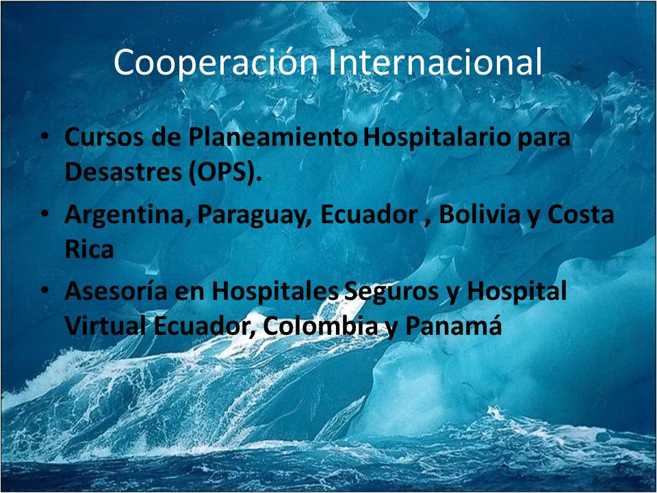 Cooperación Internacional Cursos de Planeamiento Hospitalario para Desastres (OPS).