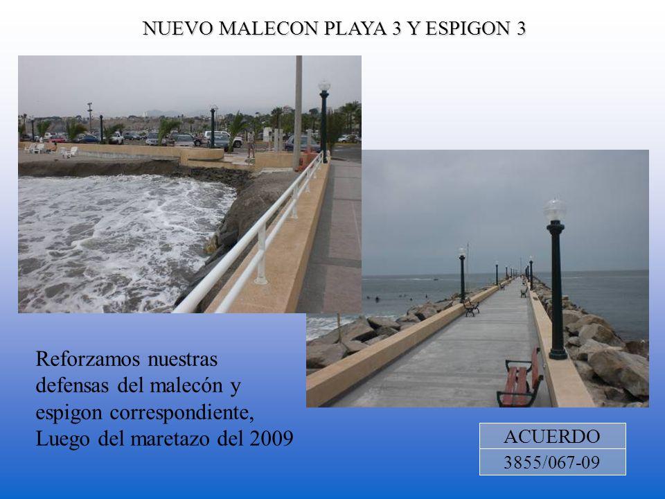 NUEVO MALECON PLAYA 3 Y ESPIGON 3 ACUERDO 3855/067-09 Reforzamos nuestras defensas del malecón y espigon correspondiente, Luego del maretazo del 2009