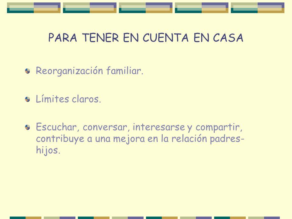 PARA TENER EN CUENTA EN CASA Reorganización familiar.