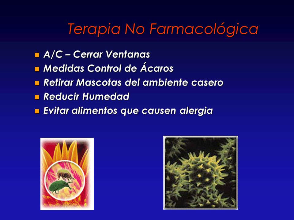 Terapia No Farmacológica A/C – Cerrar Ventanas A/C – Cerrar Ventanas Medidas Control de Ácaros Medidas Control de Ácaros Retirar Mascotas del ambiente