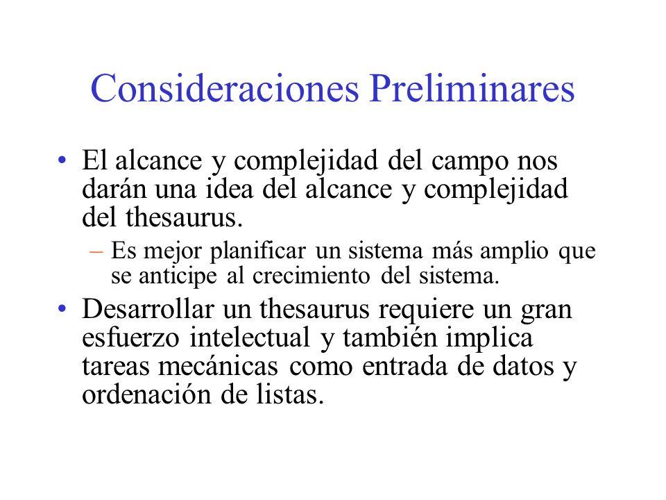 Consideraciones Preliminares El alcance y complejidad del campo nos darán una idea del alcance y complejidad del thesaurus.