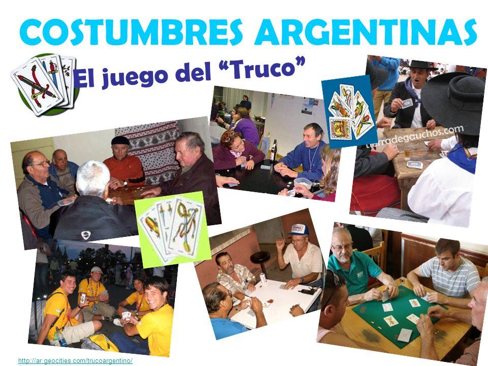 COSTUMBRES ARGENTINAS http://ar.geocities.com/trucoargentino/ El juego del Truco