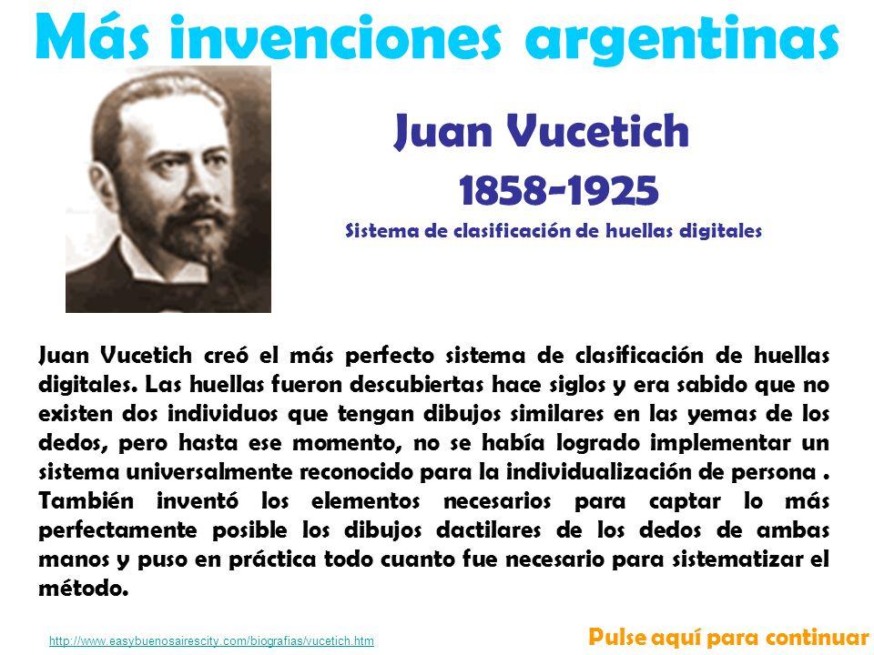 Juan Vucetich creó el más perfecto sistema de clasificación de huellas digitales.