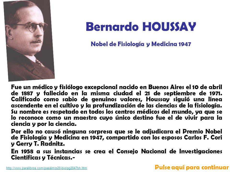 Fue un médico y fisiólogo excepcional nacido en Buenos Aires el 10 de abril de 1887 y fallecido en la misma ciudad el 21 de septiembre de 1971.
