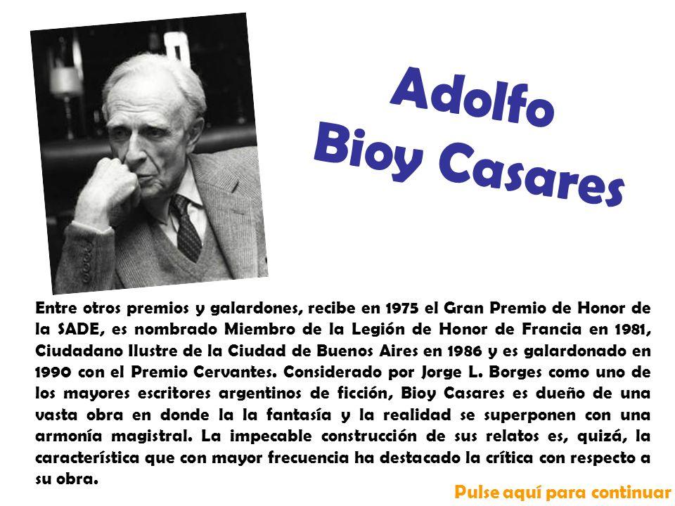 Entre otros premios y galardones, recibe en 1975 el Gran Premio de Honor de la SADE, es nombrado Miembro de la Legión de Honor de Francia en 1981, Ciudadano Ilustre de la Ciudad de Buenos Aires en 1986 y es galardonado en 1990 con el Premio Cervantes.