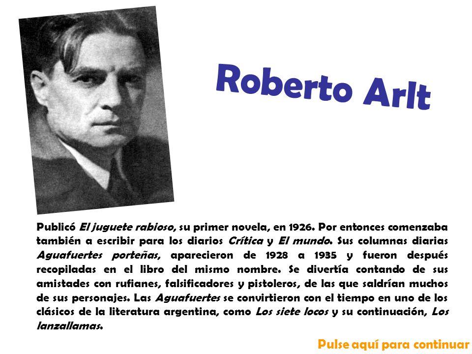 Publicó El juguete rabioso, su primer novela, en 1926.