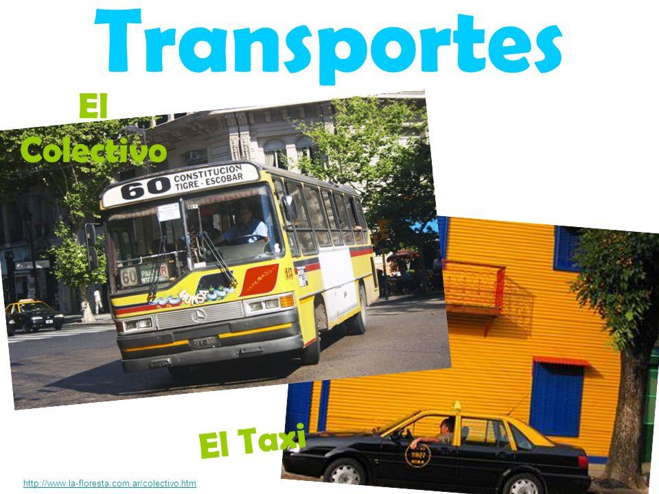 El Taxi http://www.la-floresta.com.ar/colectivo.htm El Colectivo Transportes