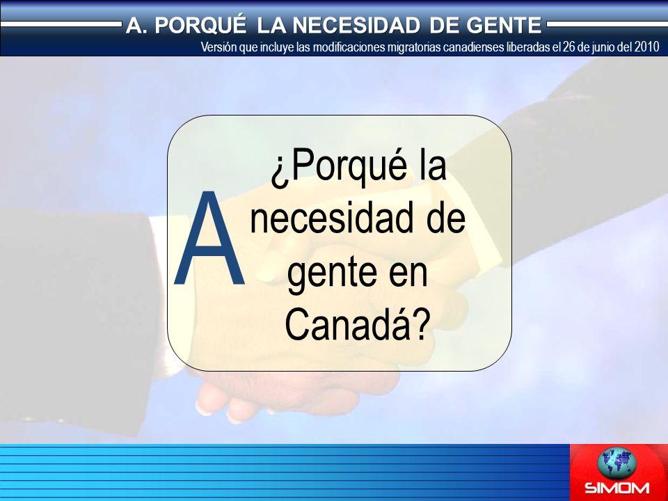 ¿Porqué la necesidad de gente en Canadá. A A.