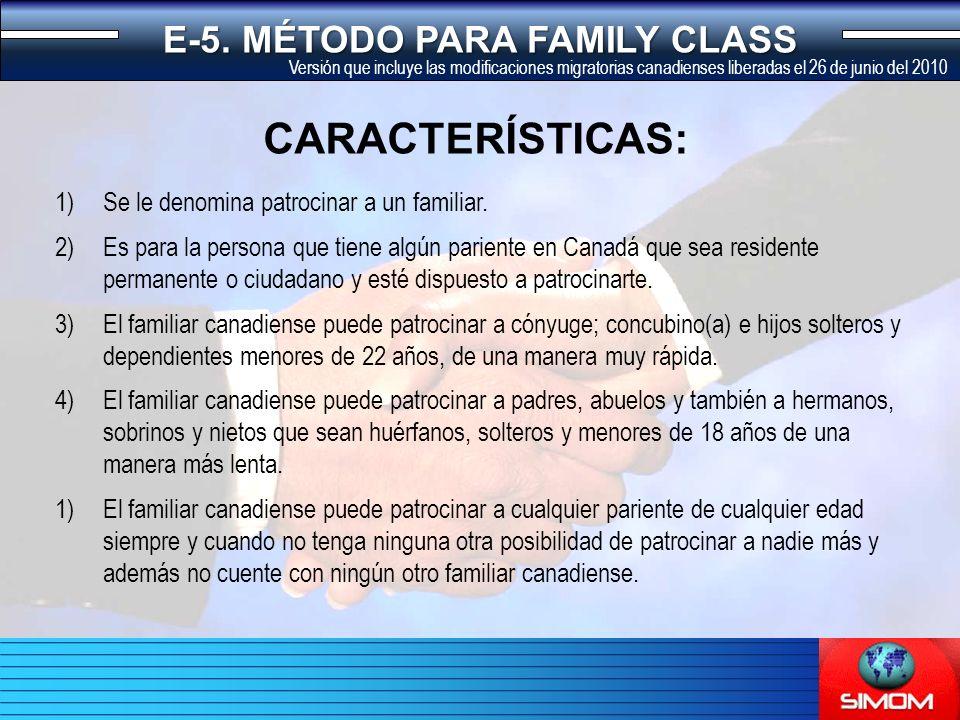 E-5. MÉTODO PARA FAMILY CLASS 1)Se le denomina patrocinar a un familiar.