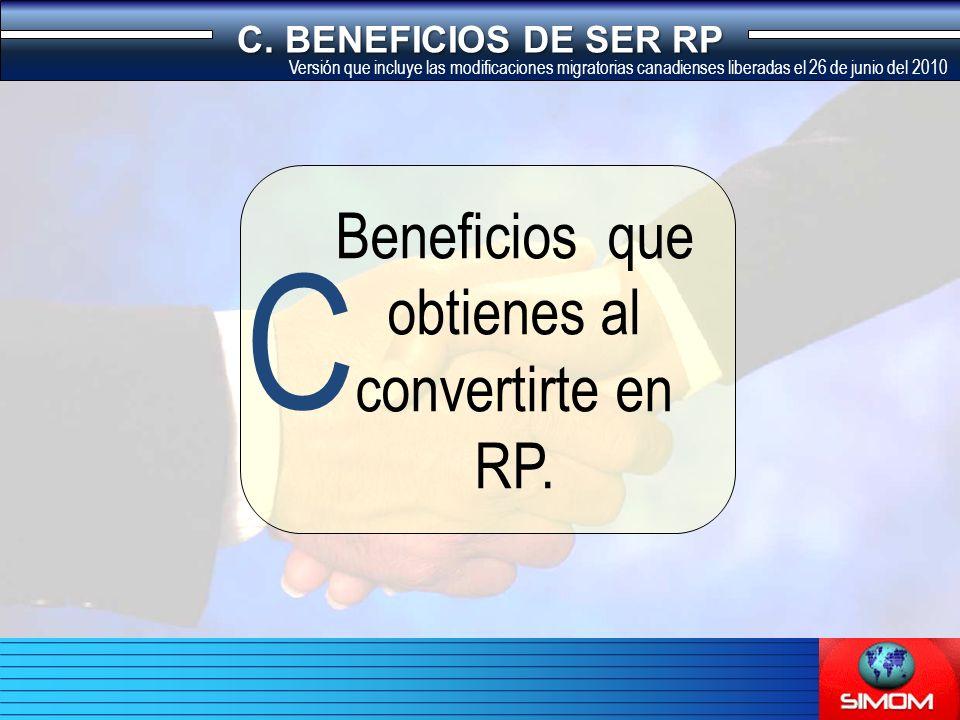 Beneficios que obtienes al convertirte en RP. C C.