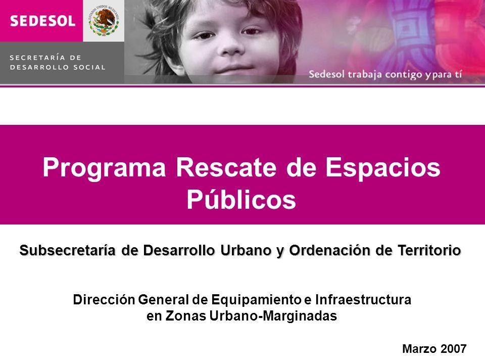 PROGRAMA DE RESCATE DE ESPACIOS PÚBLICOS URBANOS Programa Rescate de Espacios Públicos Subsecretaría de Desarrollo Urbano y Ordenación de Territorio D