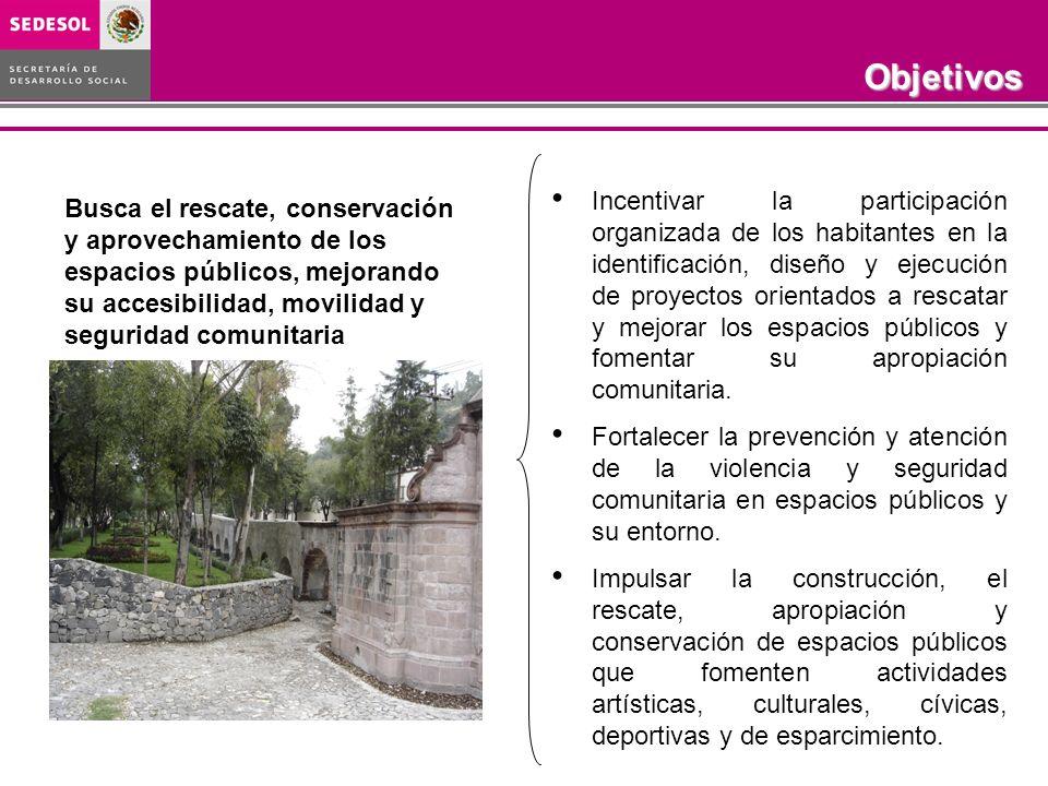 Busca el rescate, conservación y aprovechamiento de los espacios públicos, mejorando su accesibilidad, movilidad y seguridad comunitaria Incentivar la