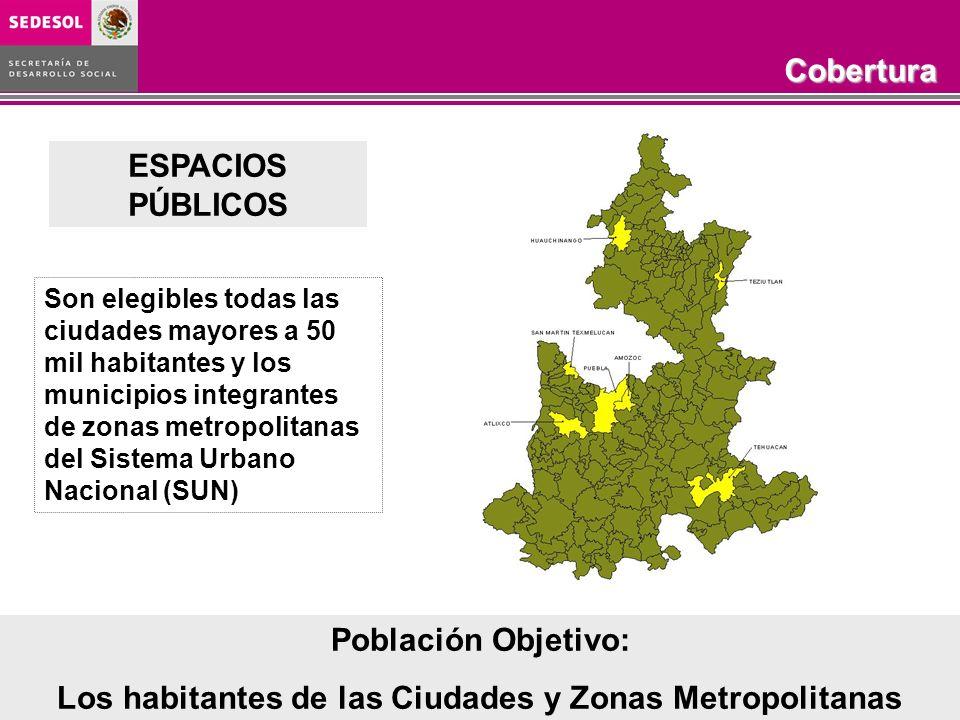 Programa Rescate de Espacios PúblicosObjetivo COBERTURA 2003-2006 Son elegibles todas las ciudades mayores a 50 mil habitantes y los municipios integr