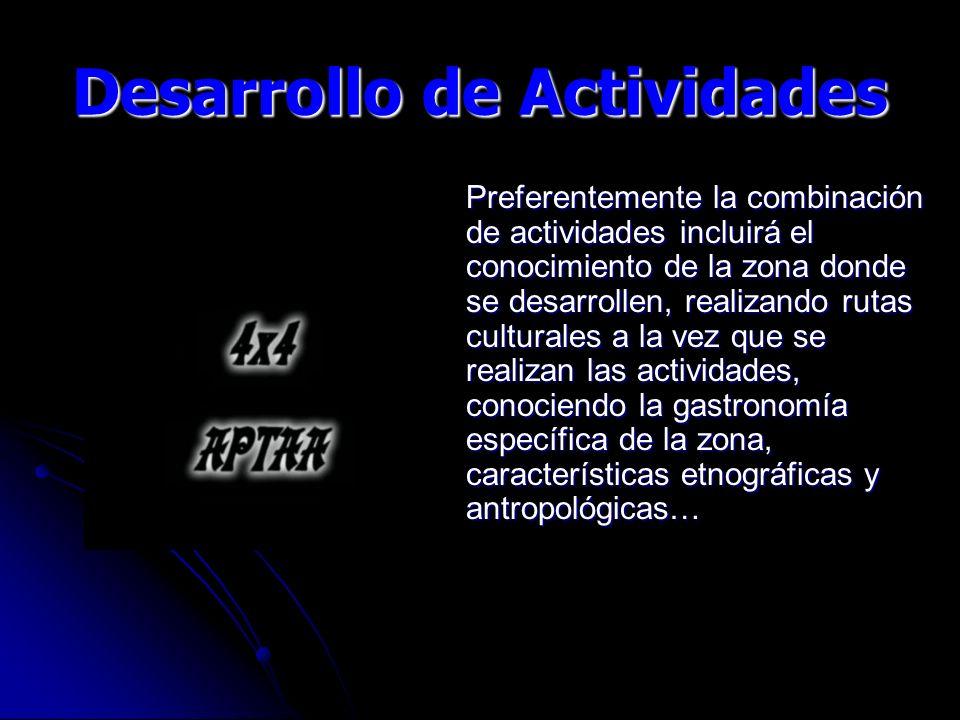 Preferentemente la combinación de actividades incluirá el conocimiento de la zona donde se desarrollen, realizando rutas culturales a la vez que se re