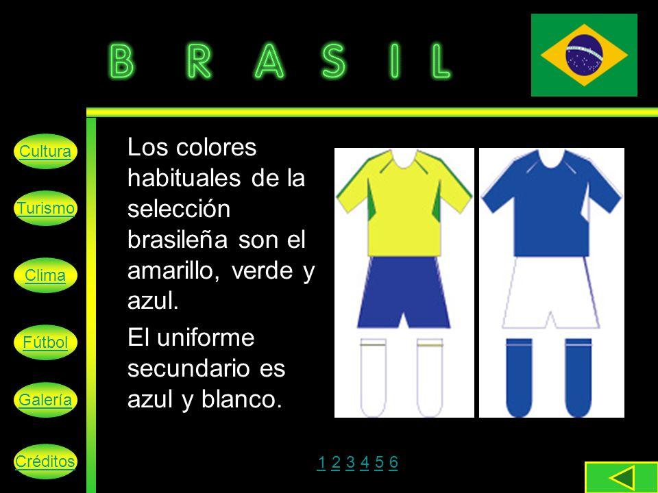 Los colores habituales de la selección brasileña son el amarillo, verde y azul.