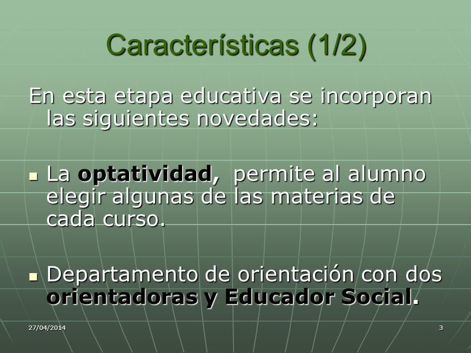 27/04/20144 Acceso Todo el alumnado después de cursar la Educación Primaria promocionarán a la E.S.O.