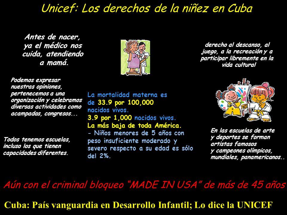 Cuba: País vanguardia en Desarrollo Infantil; Lo dice la UNICEF Unicef: Los derechos de la niñez en Cuba derecho al descanso, al juego, a la recreación y a participar libremente en la vida cultural Antes de nacer, ya el médico nos cuida, atendiendo a mamá.