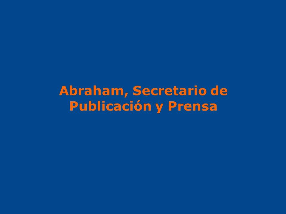 Abraham, Secretario de Publicación y Prensa