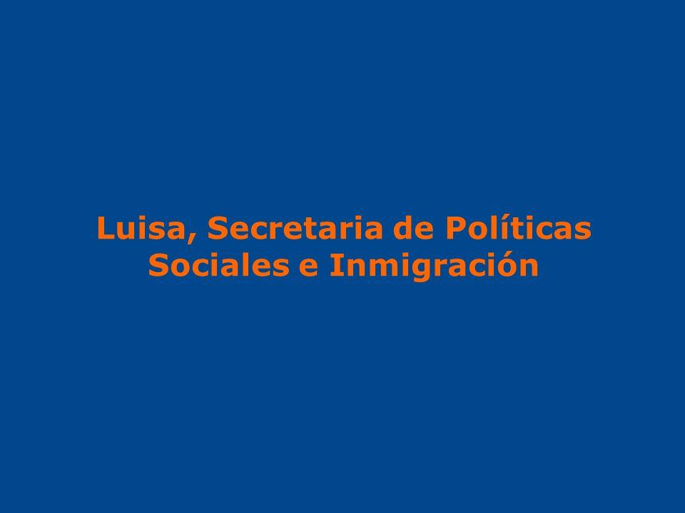 Luisa, Secretaria de Políticas Sociales e Inmigración