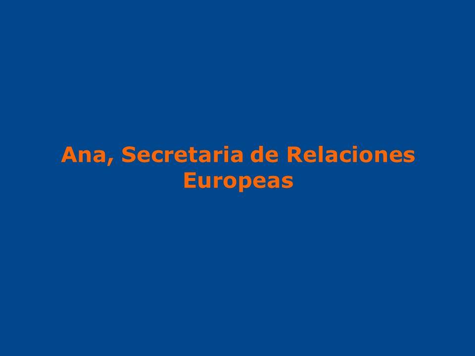 Ana, Secretaria de Relaciones Europeas
