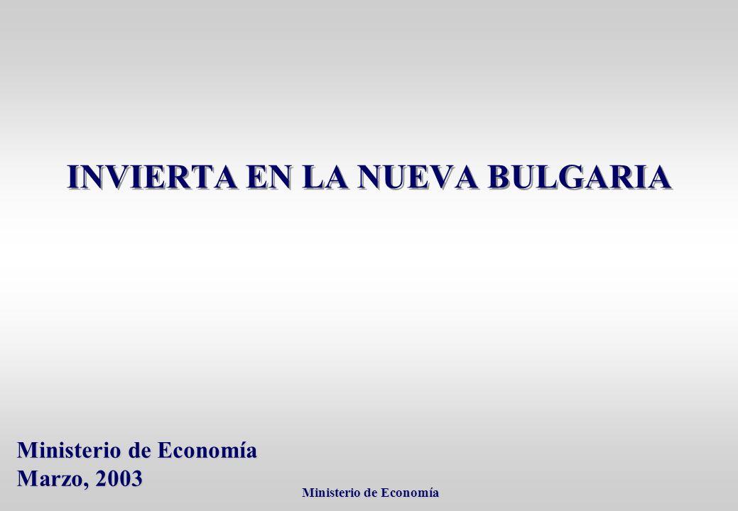 Ministerio de Economía Ministerio de Economía Ministerio de Economía Marzo, 2003 INVIERTA EN LA NUEVA BULGARIA