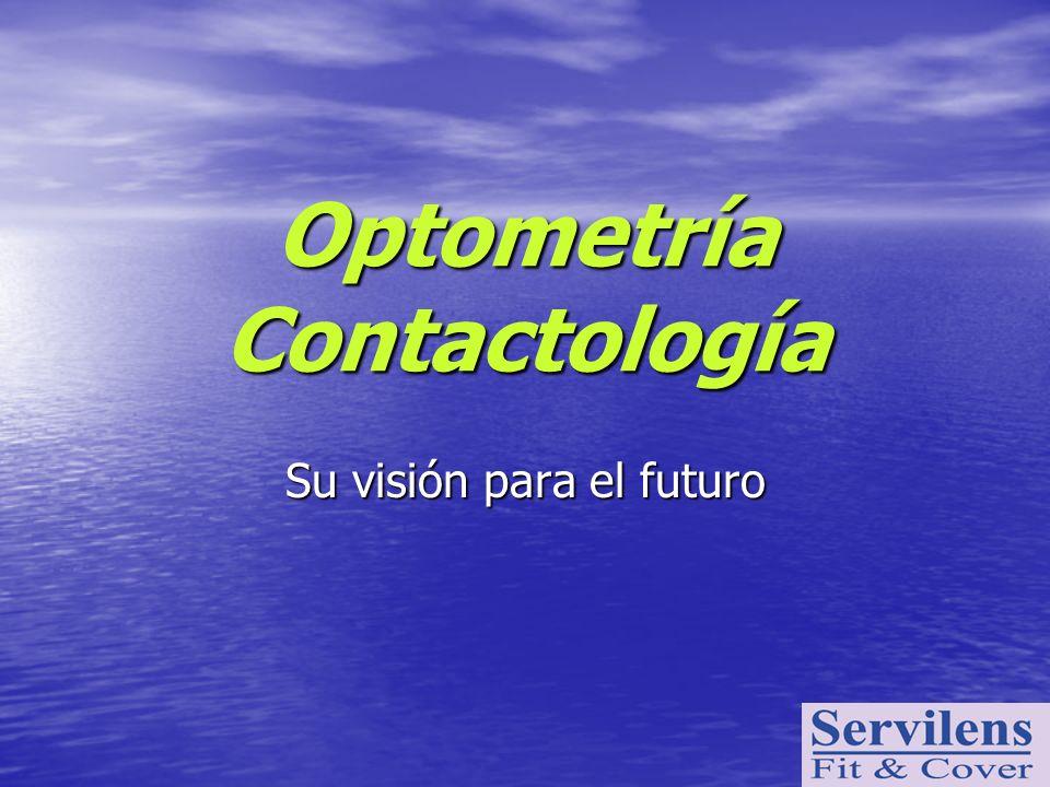 Optometría Contactología Su visión para el futuro